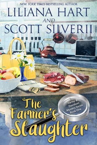 Liliana Hart & Scott Silverii - The Farmer's Slaughter (Book 1)