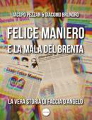 FELICE MANIERO E LA MALA DEL BRENTA Book Cover