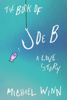 Michael Winn - The Book of Joe B: A Love Story  artwork