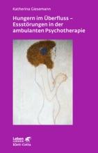 Hungern Im Überfluss - Essstörungen In Der Ambulanten Psychotherapie