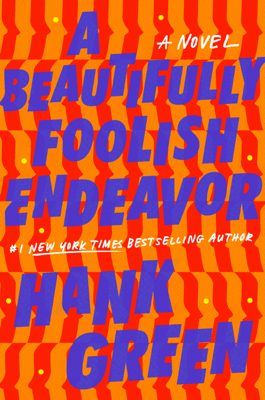 Hank Green - A Beautifully Foolish Endeavor book