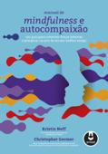Manual de Mindfulness e Autocompaixão Book Cover