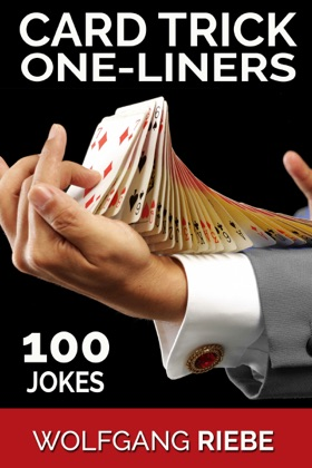 Card Trick One-Liners: 100 Jokes