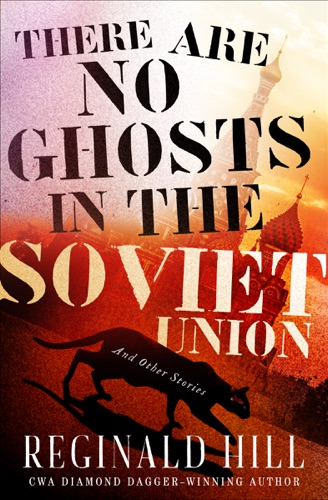 Reginald Hill - There Are No Ghosts in the Soviet Union