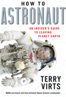 Terry Virts - How to Astronaut artwork