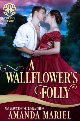 Amanda Mariel - A Wallflower's Folly