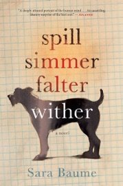 Spill Simmer Falter Wither - Sara Baume by  Sara Baume PDF Download