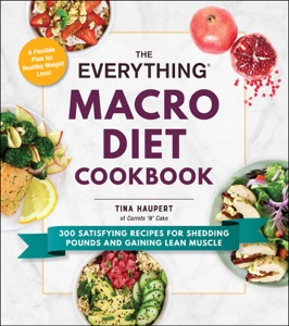 The Everything Macro Diet Cookbook by Tina Haupert Book Cover