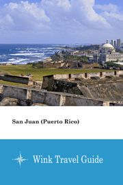 San Juan (Puerto Rico) - Wink Travel Guide