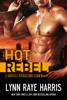 Lynn Raye Harris - HOT Rebel artwork
