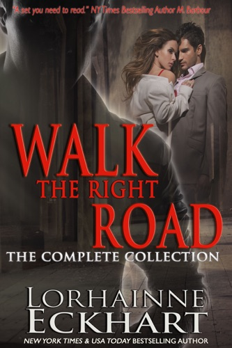 Lorhainne Eckhart - Walk the Right Road: The Complete Collection