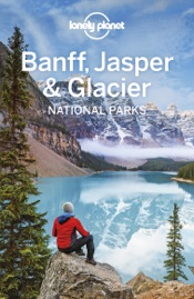 Banff, Jasper and Glacier National Parks Travel Guide