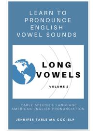 How to Pronounce Vowel Sounds: Long Vowels