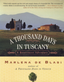 Download and Read Online A Thousand Days in Tuscany