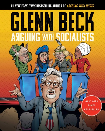 Glenn Beck - Arguing with Socialists