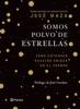 Somos polvo de estrellas (Edición mexicana)