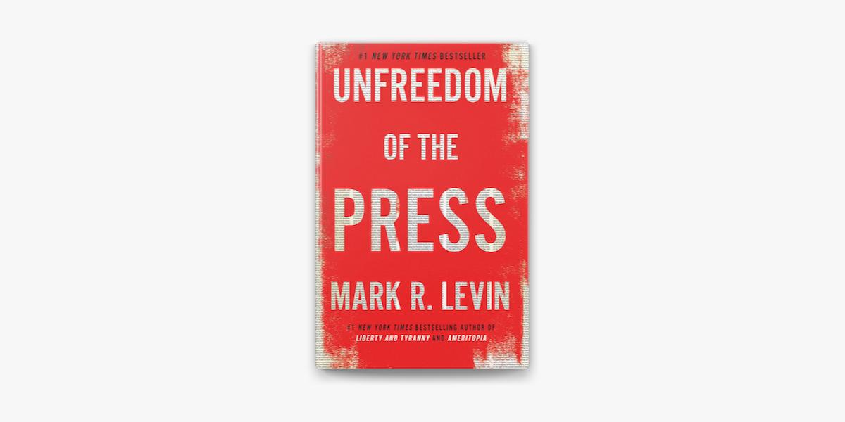mark levin unfreedom of the press