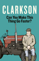 Jeremy Clarkson - Can You Make This Thing Go Faster? artwork