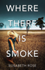 Elisabeth Rose - Where There Is Smoke (Taylor's Bend, #2) artwork