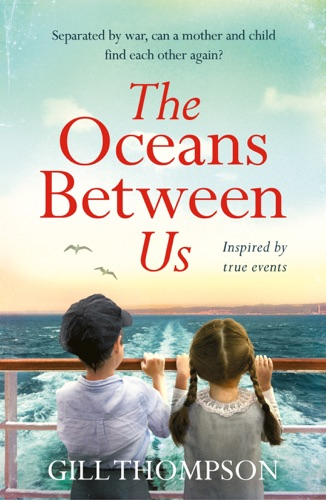 The Oceans Between Us: A gripping and heartwrenching novel of a mother's search for her lost child after WW2 E-Book Download