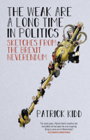 Patrick Kidd - The Weak are a Long Time in Politics artwork