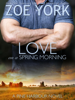 Zoe York - Love on a Spring Morning  artwork