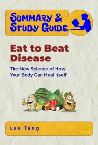 Summary & Study Guide - Eat to Beat Disease