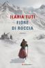 Ilaria Tuti - Fiore di roccia artwork