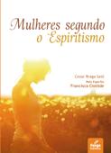 Mulheres segundo o Espiritismo Book Cover