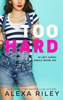 Alexa Riley - Too Hard artwork