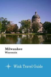 Milwaukee (Wisconsin) - Wink Travel Guide