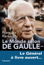 Le Monde selon De Gaulle Tome 2