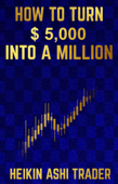How to Turn $ 5,000 into a Million