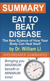 Summary of Eat to Beat Disease by Dr. William Li