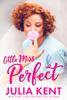 Julia Kent - Little Miss Perfect bild