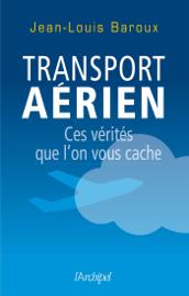 Transport aérien - Ces vérités que l'on vous cache