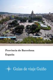 Provincia de Barcelona (España) - Guías de viaje Guiño