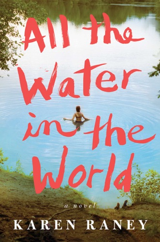 Karen Raney - All the Water in the World
