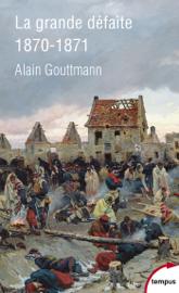 La grande défaite 1870 - 1871
