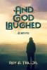 Roy A. Teel Jr - And God Laughed  artwork