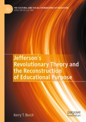 Download and Read Online Jefferson's Revolutionary Theory and the Reconstruction of Educational Purpose