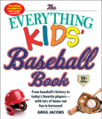 The Everything Kids' Baseball Book, 11th Edition