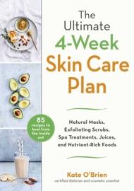 The Ultimate 4 Week Skin Care Plan