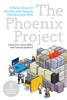 The Phoenix Project - Gene Kim, Kevin Behr & George Spafford