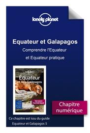 Equateur et Galapagos - Comprendre l'Equateur et Equateur pratique