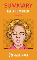 "Summary of ""Bad Feminist"" by Roxane Gay"