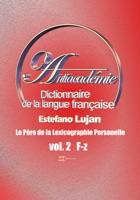 Dictionnaire de la langue française, Antiacadémie Vol. 2 F-Z