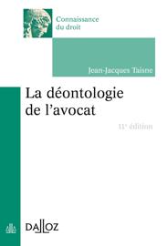 La déontologie de l'avocat - 11e éd.