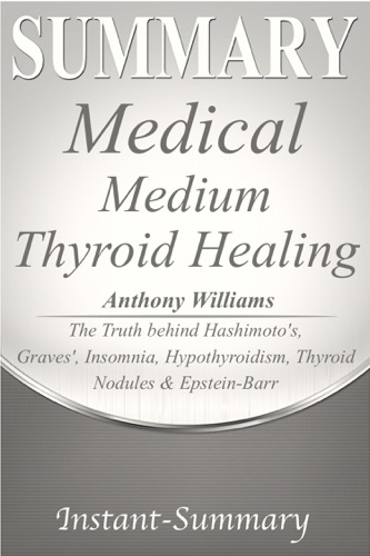 Instant-Summary - Medical Medium Thyroid Healing