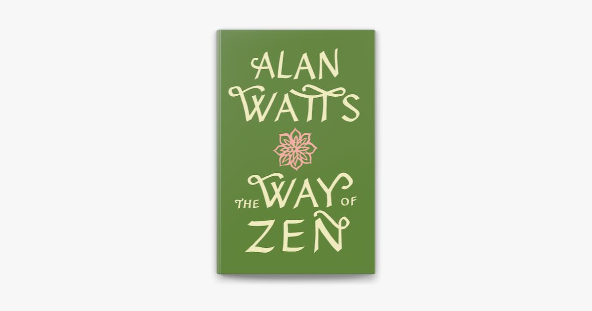 The Way of Zen - Alan W. Watts